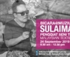 Bicara@Muzium Sulaiman Ghani Penggiat Seni Tekstil Malaysia